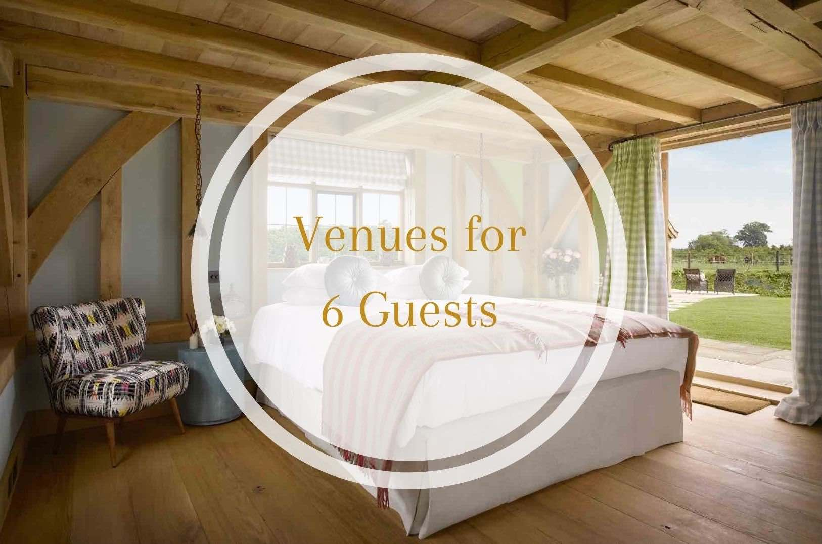 Venues for 6 guests exclusive use